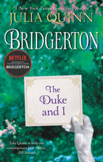 The Duke and I : Bridgertons Series : Book 1 - Julia Quinn
