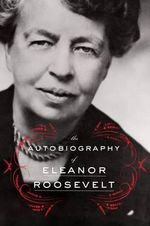The Autobiography of Eleanor Roosevelt - Eleanor Roosevelt