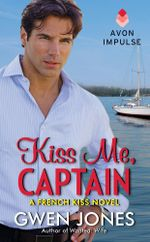 Kiss Me, Captain : A French Kiss Novel - Gwen Jones
