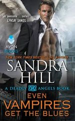 Even Vampires Get the Blues : A Deadly Angels Book - Sandra Hill