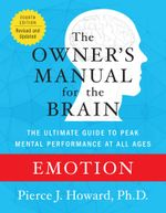 Emotion : The Owner's Manual - Pierce Howard