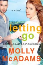 Letting Go : A Novel - Molly McAdams