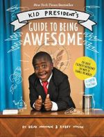 Kid President's Guide to Being Awesome - Robby Novak
