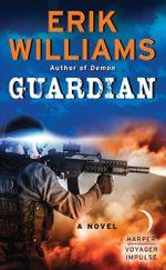 Guardian : A Novel - Erik Williams