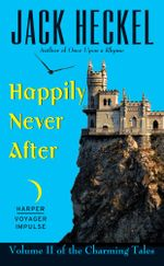 Happily Never After : Volume II of the Charming Tales - Jack Heckel
