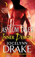 Inner Demon : Part 3 of the Final Asylum Tales - Jocelynn Drake