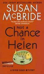 Not a Chance in Helen : A River Road Mystery - Susan McBride