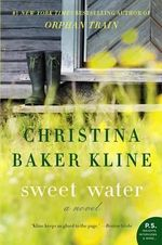 Sweet Water : Novel, a - Christina Baker Kline