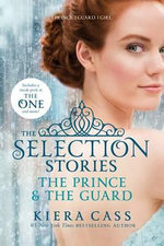 The Selection Stories : The Prince & the Guard - Kiera Cass