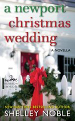 A Newport Christmas Wedding : A Novella - Shelley Noble