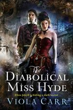 The Diabolical Miss Hyde : An Electric Empire Novel - Viola Carr