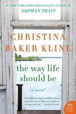 The Way Life Should Be - Christina Baker Kline
