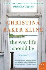 Way Life Should Be - Christina Baker Kline