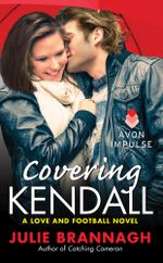 Covering Kendall : A Love and Football Novel - Julie Brannagh