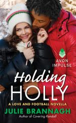 Holding Holly : A Love and Football Novella - Julie Brannagh