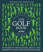 The Golf Book : Twenty Years of the Players, Shots, and Moments That Changed the Game - Chris Millard