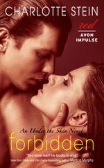 Forbidden : An Under the Skin Novel - Charlotte Stein