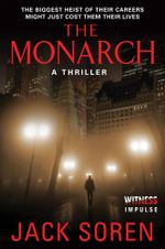 The Monarch : A Thriller - Jack Soren