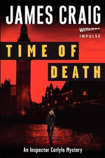 Time of Death : An Inspector Carlyle Mystery - James Craig
