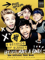 Hey, Let's Make a Band! : The Official 5SOS Book - Harper Collins Publishers