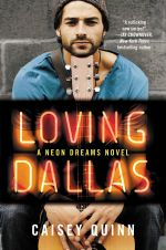 Loving Dallas : A Neon Dreams Novel - Caisey Quinn