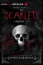 The Scarlets : An Asylum Novella - Madeleine Roux