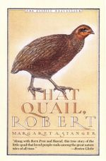That Quail, Robert - Margaret Stanger
