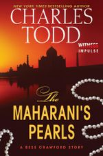 The Maharani's Pearls : A Bess Crawford Story - Charles Todd