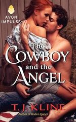The Cowboy and the Angel - T J Kline