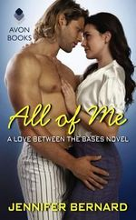 All of Me : A Love Between the Bases Novel - Jennifer Bernard
