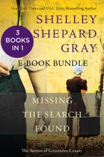 The Secrets of Crittenden County : Missing, The Search, and Found - Shelley Shepard Gray