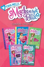 Mackenzie Blue Complete Collection : Mackenzie Blue, The Secret Crush, Friends Forever?, Mixed Messages, Double Trouble - Tina Wells