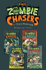 Zombie Chasers 4-Book Collection : The Zombie Chasers, Undead Ahead, Sludgment Day, Empire State of Slime - John Kloepfer