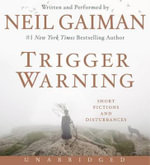 Trigger Warning CD : Short Fictions and Disturbances - Neil Gaiman