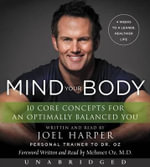 Mind Your Body CD : 4 Weeks to a Leaner, Slimmer, Healthier You in Just 15 Minutes a Day - Joel Harper