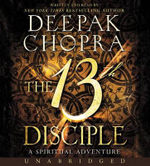 The 13th Disciple CD : A Spiritual Adventure - Deepak Chopra