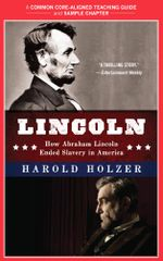 A Teacher's Guide to Lincoln : Common-Core Aligned Teacher Materials and a Sample Chapter - Harold Holzer