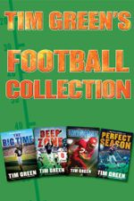 Tim Green's Football Collection : The Big Time, Deep Zone, Unstoppable, Perfect Season - Tim Green