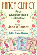 Nancy Clancy: Four Chapter Book Collection : Nancy Clancy, Super Sleuth; Nancy Clancy, Secret Admirer; Nancy Clancy Sees the Future; Nancy Clancy, Secret of the Silver Key - Jane O'Connor