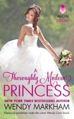 A Thoroughly Modern Princess - Wendy Markham