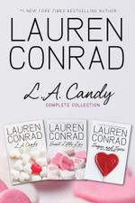 L.A. Candy Complete Collection : L.A. Candy, Sweet Little Lies, Sugar and Spice - Lauren Conrad