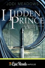 The Hidden Prince : An Orphan Queen Novella - Jodi Meadows