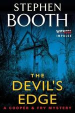 The Devil's Edge : A Cooper & Fry Mystery - Professor Stephen Booth
