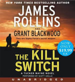 The Kill Switch Low Price CD : A Tucker Wayne Novel - James Rollins
