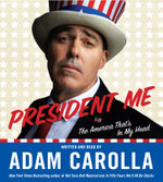 President Me Low Price CD : The America That's in My Head - Adam Carolla
