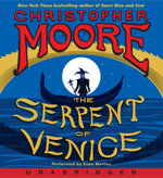 The Serpent of Venice Low Price CD - Christopher Moore