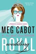 Royal Wedding : A Princess Diaries Novel - Meg Cabot