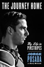 The Journey Home : My Life in Pinstripes - Jorge Posada