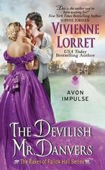 The Devilish Mr. Danvers : The Rakes of Fallow Hall Series - Vivienne Lorret