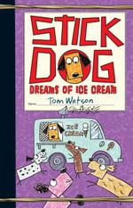 Stick Dog Dreams of Ice Cream - Tom Watson